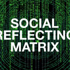 Social Reflecting Matrix: Türöffner für die Zukunft