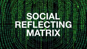 Social Reflecting Matrix