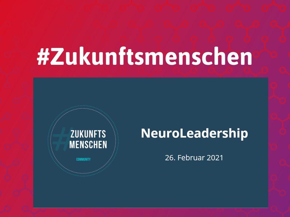 Zukunftsmenschen-Event Neuroleadership